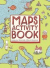 Maps Activity Book - Aleksandra Mizielinska, Daniel Mizielinski