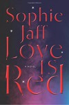 Love Is Red (The Nightsong Trilogy) - Sophie Jaff
