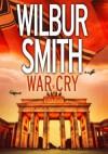 War Cry - WILBUR SMITH