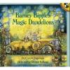 Barney Bipple's Magic Dandelions - Carol Chapman, Steven Kellogg