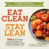 Eat Clean, Stay Lean: 300 Real Foods and Recipes for Lifelong Health and Lasting Weight Loss - Editors of Prevention, Wendy Bazilian