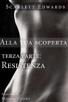 Alla tua scoperta 3: Resistenza - Scarlett Edwards, Manuela Vastolo
