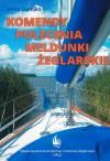 Komendy Polecenia Meldunki Żeglarskie - Jerzy Durejko