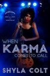 When Karma Comes To Call (Dueling Devils Book 7) - Shyla Colt, Dreams2MEdia