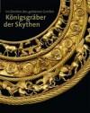 Im Zeichen des goldenen Greifen: Königsgräber der Skythen - Wilfried Menghin