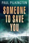 Someone to Save You - Paul Pilkington