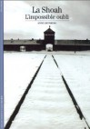 Shoah, l'impossible oubli - Anne Grynberg