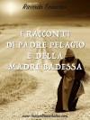 I racconti di Padre Pelagio e della Madre Badessa - Ricardo Tronconi