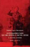 O Estranho Caso do Dr. Jekyll e o Sr. Hyde (Capa mole) - Robert Louis Stevenson, Jorge Pereirinha Pires