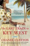 The Last Train to Key West - Chanel Cleeton