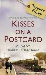 Kisses on a Postcard: A Tale of Wartime Childhood - Terence Frisby