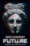 Futu.re - Dmitry Glukhovsky, Paweł Podmiotko