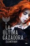 La última cazadora - Elizabeth  May