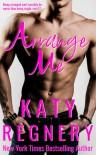 Arrange Me (The Arranged Duo #1) - Katy Regnery