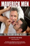 Maverick Men: The True Story Behind the Videos - Anthony DiFiore, Cole Maverick, Hunter