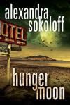 Hunger Moon - Alexandra Sokoloff