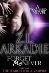 Forget Me Never (Pt 1): The Search For A Vampire (Parched Book 9) - Z.L. Arkadie