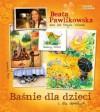 Baśnie dla dzieci i dorosłych - Beata Pawlikowska, Ryszard Dąbrowski, Michał Dąbrowski
