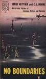 No Boundaries - Henry Kuttner, C.L. Moore