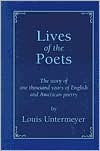 Lives of the Poets: The Story of One Thousand Years of English & American Poetry - Louis Untermeyer