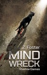 Mind Wreck: Shadow Games - J.Z. Foster