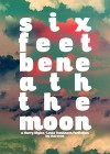 Six Feet Beneath the Moon - Starseas