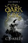 The Dark King - C.J. Abedi