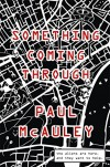 Something Coming Through - Paul McAuley