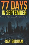 77 Days in September: A Novel of Survival, Dedication, and Love (The Kyle Tait Series) (Volume 1) - Ray Gorham