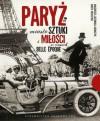 Paryż miasto sztuki i miłości w czasach belle époque - Małgorzata Gutowska-Adamczyk, Marta Orzeszyna