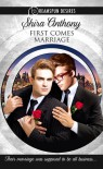 First Comes Marriage - Shira Anthony