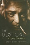 The Lost One: A Life of Peter Lorre - Stephen D. Youngkin