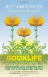 Booklife: Strategies and Survival Tips for the 21st Century Writer - Jeff VanderMeer