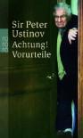 Achtung! Vorurteile - Peter Ustinov
