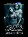 A Taste of Midnight  - Aubrey Ross
