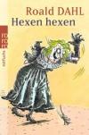 Hexen Hexen - Sybil Gräfin Schönfeldt, Roald Dahl, Danuta Griese