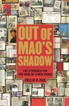 Out of Mao's Shadow: The Struggle for the Soul of a New China - Philip P. Pan