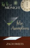 False Assumptions - Zach Sweets