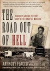 The Road Out of Hell: Sanford Clark and the True Story of the Wineville Murders - Anthony Flacco, Jerry Clark, Michael Stone