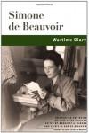Wartime Diary - Simone de Beauvoir, Margaret A. Simons, Sylvie Le Bon Beauvoir, Anne Deing Cordero