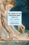 The Crisis of the European Mind - Paul Hazard, Anthony Grafton, J. Lewis May