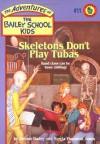Skeletons Don't Play Tubas - Debbie Dadey, Marcia Thornton Jones, John Steven Gurney