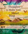 Thoughts to Make Your Heart Sing - Sally Lloyd-Jones, Jago