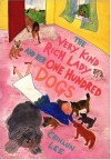 The Very Kind Rich Lady and Her One Hundred Dogs - Chinlun Lee