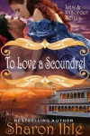 To Love A Scoundrel (The Law and Disorder Series, Book 4) - Sharon Ihle