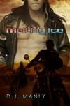 Melting Ice 1 - D.J. Manly