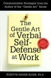 The Gentle Art of Verbal Self Defense at Work - Suzette Haden Elgin