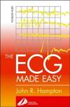 The ECG Made Easy - John R. Hampton