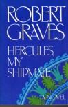 Hercules My Shipmate - Robert Graves