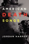 American Death Songs - Jordan Harper